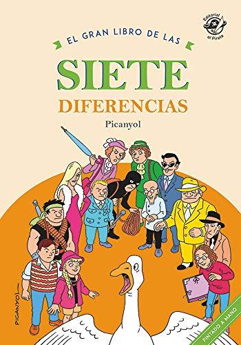 El Gran Libro De Las Siete Diferencias (Picanyol) - 9788494454868: El libro juego para encontrar diferencias: 1 (Encuentra las diferencias)