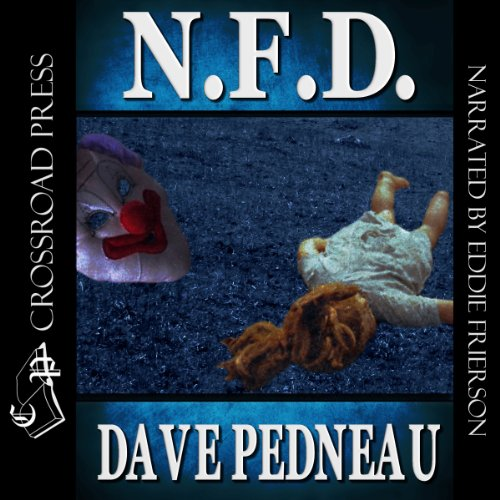 N.F.D.     A Whit Pynchon Mystery, Book 6              By:                                                                                                                                 Dave Pedneau                               Narrated by:                                                                                                                                 Eddie Frierson                      Length: 7 hrs and 45 mins     3 ratings     Overall 4.0
