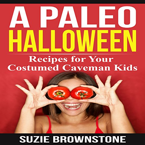 A Paleo Halloween: Recipes for Your Costumed Caveman Kids audiobook cover art