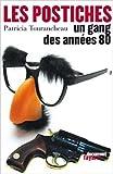 Les Postiches - Un gang des années 80 de Patricia Tourancheau ( 12 mai 2004 ) - Fayard (12 mai 2004) - 12/05/2004