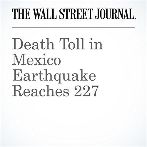 Death Toll in Mexico Earthquake Reaches 227 copertina