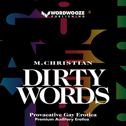 Dirty Words: Provocative Gay Erotica audiobook cover art