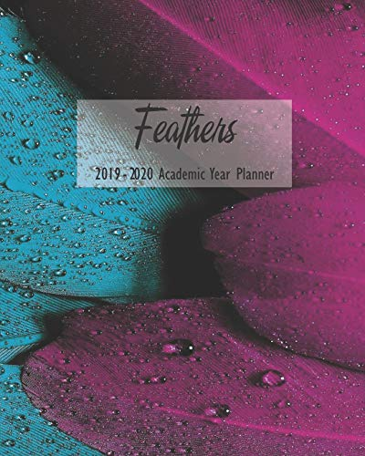 Feathers 2019 – 2020 Academic Year Planner: Weekly Monthly Agenda Calendar Organizer and Engagement Book