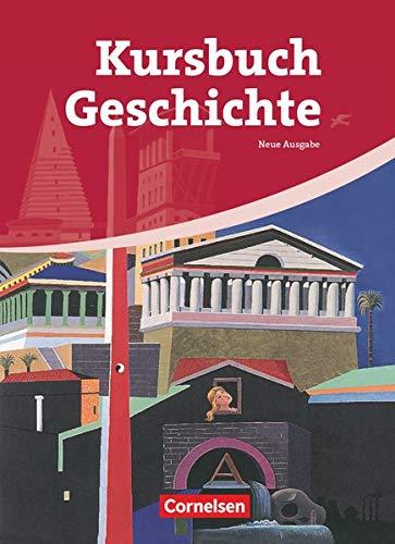 Kursbuch Geschichte - Allgemeine Ausgabe: Von der Antike bis zur Gegenwart - Schülerbuch
