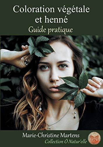 Coloration végétale et henné: Guide pratique