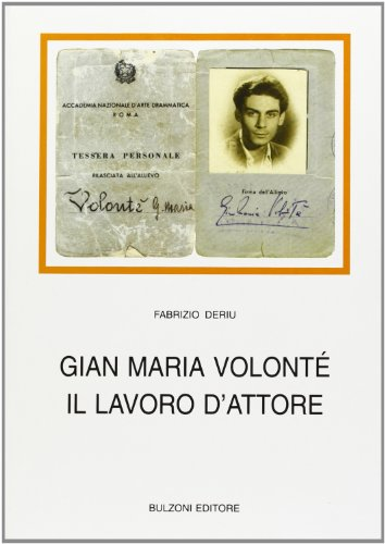 Gian Maria Volonté. Il lavoro d'attore