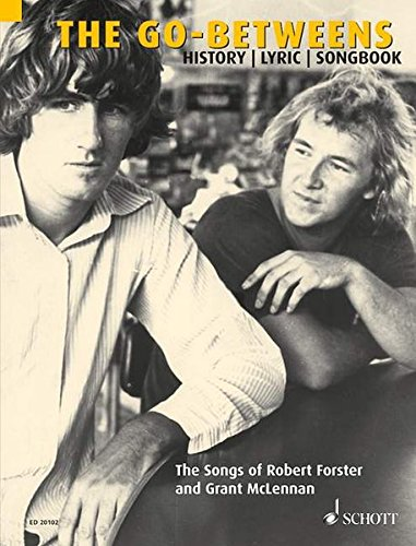 The Go-Betweens: The Songs of Robert Forster and Grant McLennan
