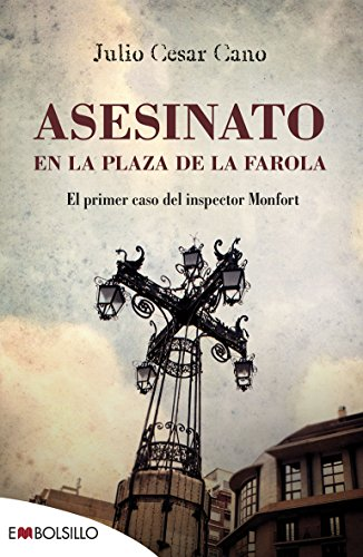 Asesinato en la plaza de la farola: El primer caso del inspector Monfort (EMBOLSILLO)