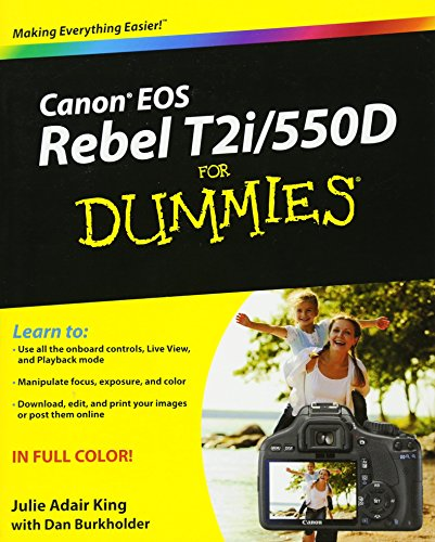 Canon EOS Rebel T2i/550D For Dummies (For Dummies Series)