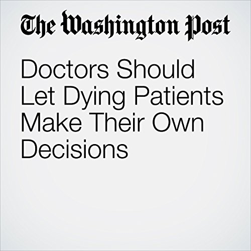 Doctors Should Let Dying Patients Make Their Own Decisions copertina
