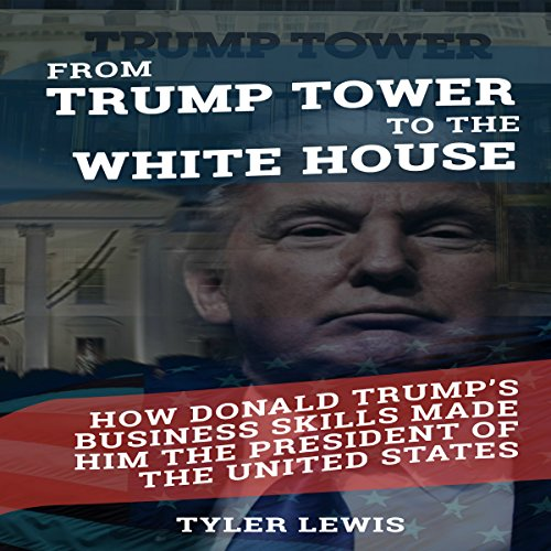 From Trump Tower to the White House audiobook cover art