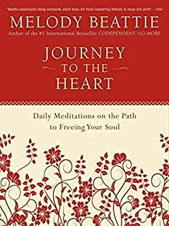 Journey to The Heart: Daily Meditations on The Path to Freeing Your Soul - Paperback by Melody Beattie