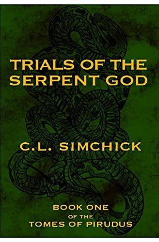 Compare Textbook Prices for Trials of the Serpent God Book One of the Tomes of Pirudus  ISBN 9798732245974 by Simchick, C L