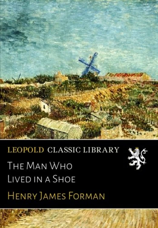 ぐったり謙虚な素晴らしいThe Man Who Lived in a Shoe