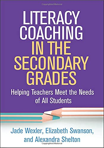 Compare Textbook Prices for Literacy Coaching in the Secondary Grades: Helping Teachers Meet the Needs of All Students The Guilford Series on Intensive Instruction 1 Edition ISBN 9781462546695 by Wexler, Jade,Swanson, Elizabeth,Shelton, Alexandra
