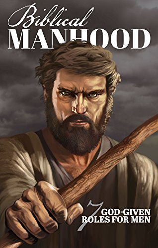 Biblical Manhood: Seven God-given roles for men by [Joel Hilliker, Philadelphia Church of God]