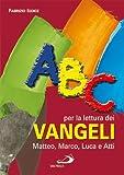 ABC per la lettura dei Vangeli: Matteo, Marco, Luca e Atti