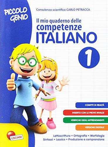 Piccolo genio. Il mio quaderno delle competenze. Italiano. Per la Scuola elementare (Vol. 1)