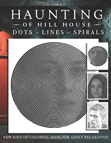 The Haunting of Hill House Dots Lines Spirals: The BEST horror Coloring Book for Halloween!