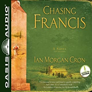 Chasing Francis     A Pilgrim's Tale              By:                                                                                                                                 Ian Morgan Cron                               Narrated by:                                                                                                                                 Ian Morgan Cron                      Length: 7 hrs and 57 mins     156 ratings     Overall 4.5