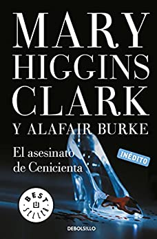 El asesinato de Cenicienta (Bajo sospecha 2) de [Mary Higgins Clark, Matilde Fernández de Villavicencio]