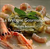 La Bretagne gourmande - Editions de l'Acanthe - 25/10/2004