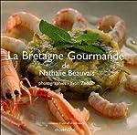 La Bretagne gourmande de Nathalie Beauvais