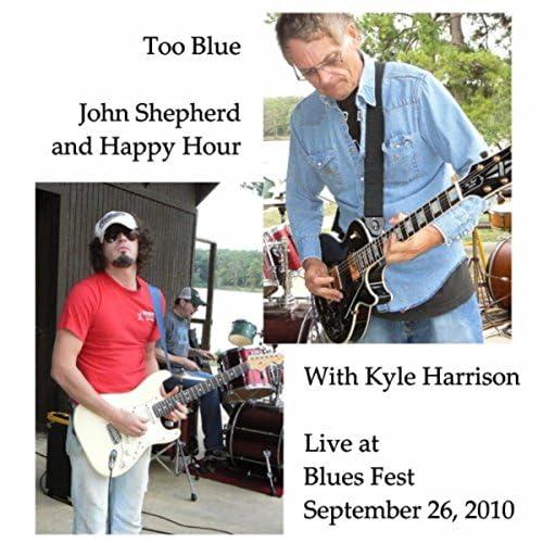 John Shepherd, Happy Hour & Kyle Harrison