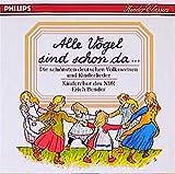 Alle Vögel sind schon da: Die schönsten deutschen Volksweisen und Kinderlieder (Philips Kinder Classics)