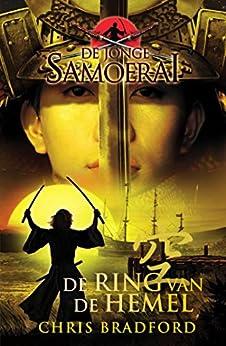 De ring van de hemel (De jonge Samoerai Book 8) van [Chris Bradford, Marce Noordenbos]