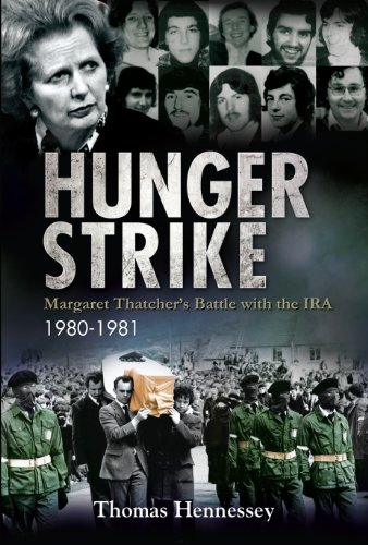 Hunger Strike: Margaret Thatcher's Battle with the IRA 1980-1981 (English Edition)