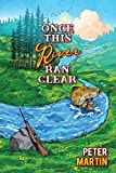 Once This River Ran Clear (English Edition)