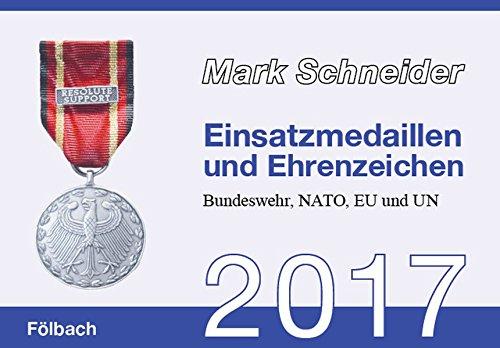 Einsatzmedaillen und Ehrenzeichen 2017: Bundeswehr, NATO, EU und UN