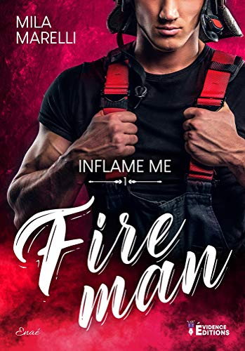 Inflame me: Fireman, T1 par [Mila Marelli]
