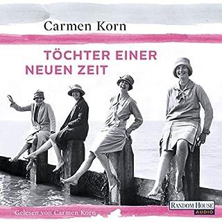 Töchter einer neuen Zeit     Jahrhundert-Trilogie 1              By:                                                                                                                                 Carmen Korn                               Narrated by:                                                                                                                                 Carmen Korn                      Length: 10 hrs and 4 mins     Not rated yet     Overall 0.0