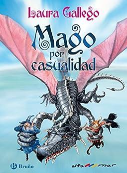 Mago por casualidad (ebook) (Castellano - A PARTIR DE 10 AÑOS - ALTAMAR) de [Laura Gallego, José Luis Navarro García]