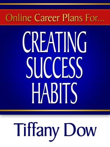 Creating Success Habits (Online Career Plans Book 2)