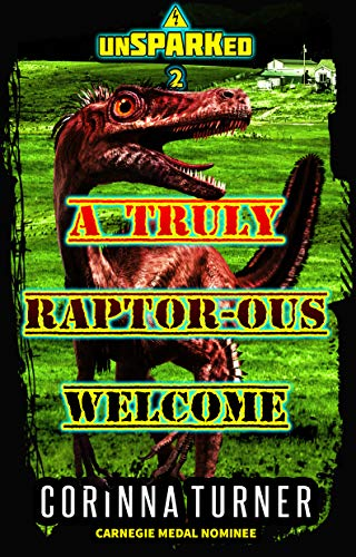 A Truly Raptor-ous Welcome: A Dino-Dystopian Adventure (Quick-Reads) (unSPARKed Book 2) (English Edition)