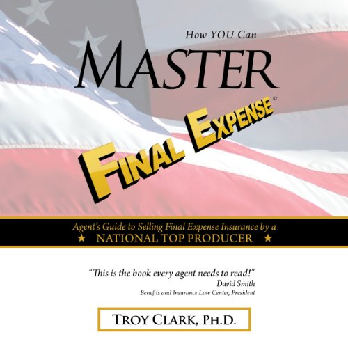 How YOU Can MASTER Final Expense audiobook cover art