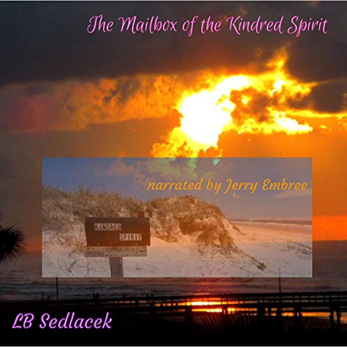 The Mailbox of the Kindred Spirit Audiobook By LB Sedlacek cover art
