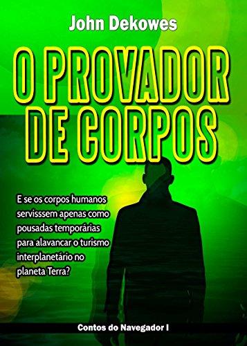 O PROVADOR DE CORPOS (Contos do Navegador Livro 1) (Portuguese Edition)