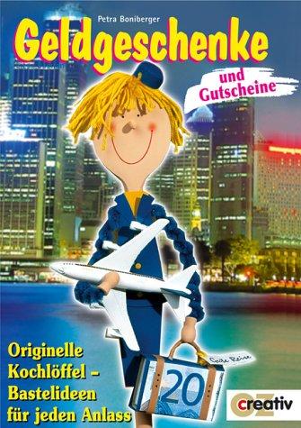 Geldgeschenke und Gutscheine (Creativ-Taschenbuecher. CTB)