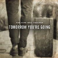 Tomorrow You're Going