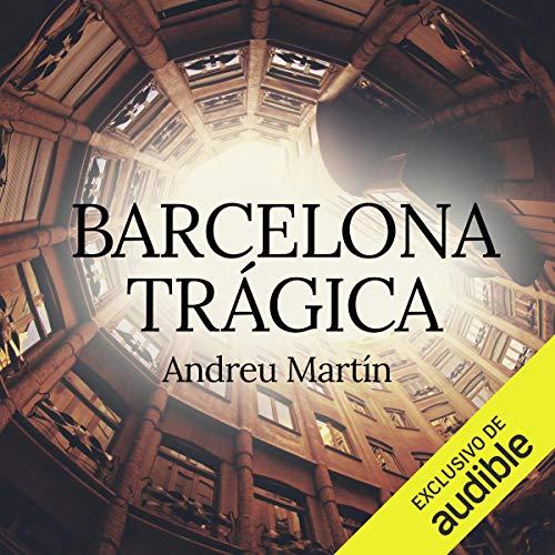 Barcelona Trágica (Narración en Castellano) [Tragic Barcelona] Titelbild