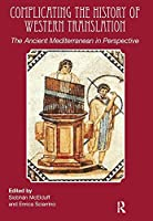 Complicating the History of Western Translation: The Ancient Mediterranean in Perspective