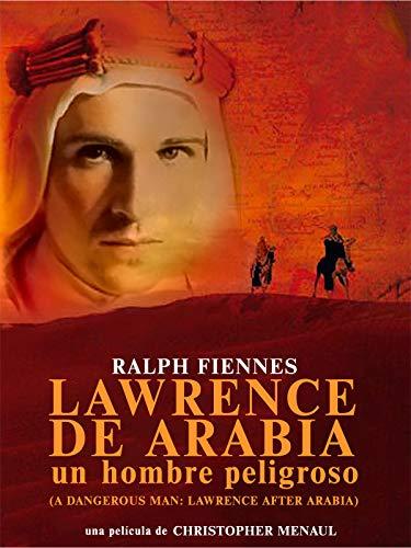 Lawrence de arabia: un hombre peligroso
