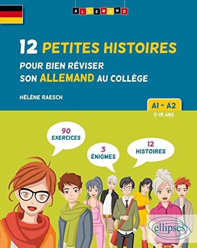 Allemand. 12 Petites histoires pour bien réviser son allemand au collège. A1-A2. (avec exercices corrigés et challenges)