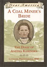 A Coal Miner's Bride: the Diary of Anetka Kaminska (Dear America)