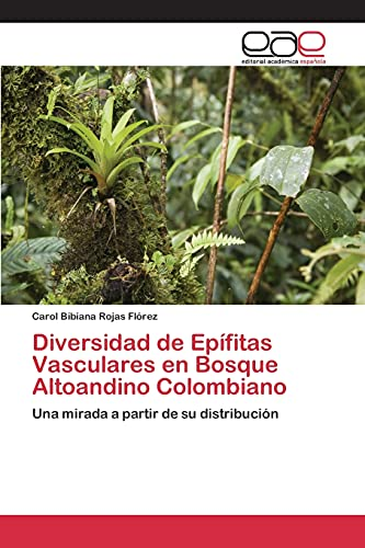 Diversidad de Epífitas Vasculares en Bosque Altoandino Colombiano: Una mirada a partir de su distribución