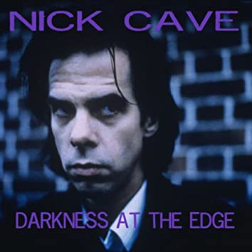 Darkness At The Edge: Nick Cave & The Bad Seeds